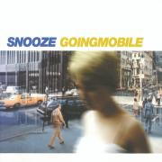 Snooze - Going Mobile - Crammed Discs
