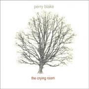 Perry Blake - the crying room - up music
