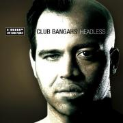 club bangahs - headless - Mole Listening Pearls