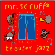 mr scruff - trouser Jazz - Ninjatune