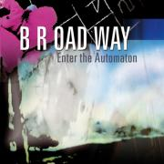 b r oad way - Enter the Automaton - Jarring Effects