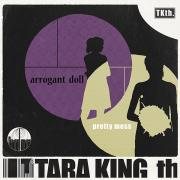 Tara King th - Arrogant Doll / Pretty Mess - Petrol Chips Productions