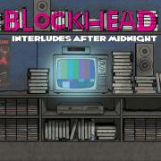 BlockHead - Interludes after midnight - Ninjatune