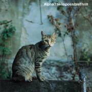 Alpha - The impossible Thrill - Melankolic