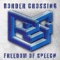 Border Crossing - Freedom of Speech