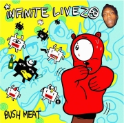 Infinite Livez - Bush meat [Big Dada/ Pias]