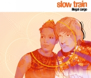 SLOW TRAIN - Illegal cargo [Wagram electronic]
